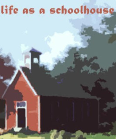 Life as a Schoolhouse